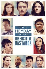 The Heyday of the Insensitive Bastards مشاهدة فيلم