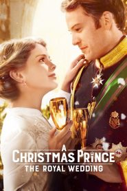 مترجم A Christmas Prince: The Royal Wedding مشاهدة فيلم